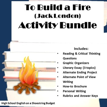 To Build A Fire Essay To Build A Fire Activity Bundle Jack London