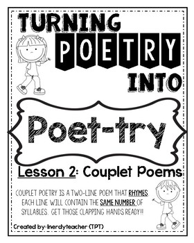 Turning Poetry into Poet-Try: Lesson #2- Couplet Poems by