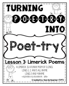 Turning Poetry into Poet-Try: Lesson #3- Limerick Poems by