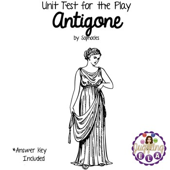 Unit Test with Answer Key for Antigone by Sophocles by