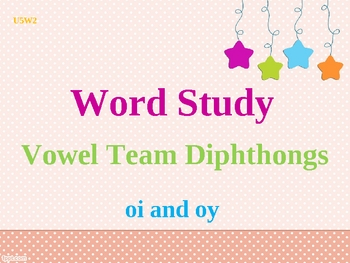 Vowel Team Diphthongs Oi Oy Spelling Power Point By Sarah
