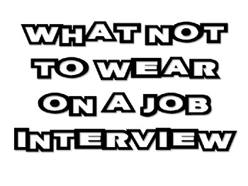 What Not To Wear On A Job Interview for FCS Interpersonal