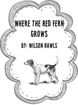 Where the Red Fern Grows Comprehension Packet by