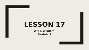 Wit & Wisdom Grade 6 Module 3 Lesson 17 Powerpoint by Hunt