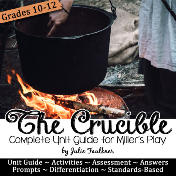 Crucible Literature Guide, Unit Plan, 4-5 weeks, Arthur Miller