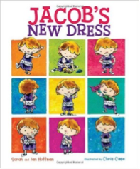 Jacob's New Dress by Sarah & Ian Hoffman, Illustrated by Chris Case