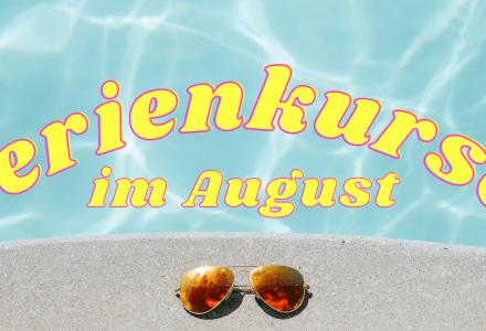 Ferienkurse Sommer 2021