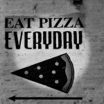 "A sign that says ""Eat Pizza Everyday"""