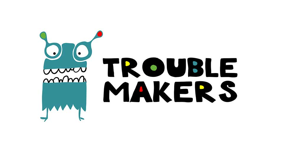 Trouble-Makers
