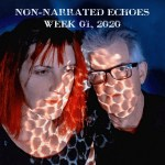 Non-narrated Echoes - week 1, 2020