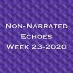 Echoes Week 23 - 2020