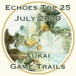 Echoes July Top 25 - Aukai - Game Trails