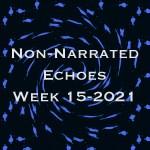 Echoes Week 15-2021