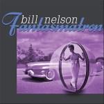 Bill Nelson - Fantasmatron