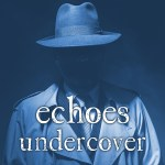 Echoes Undercover