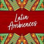Latin Ambiences