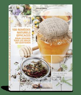 ebook 150 remedes naturels v2 600 - Découvrez 150 Remèdes Naturels Efficaces Pour Soigner Tous les Maux Du Quotidien