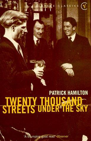 20,000 streets under the sky by Patrick Hamilton is one I read earlier