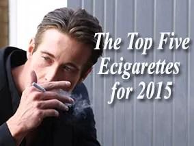 Top Five Ecigarettes for 2015
