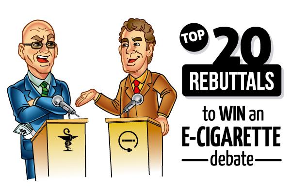 Top 20 Rebuttals E-Cigarette Debate