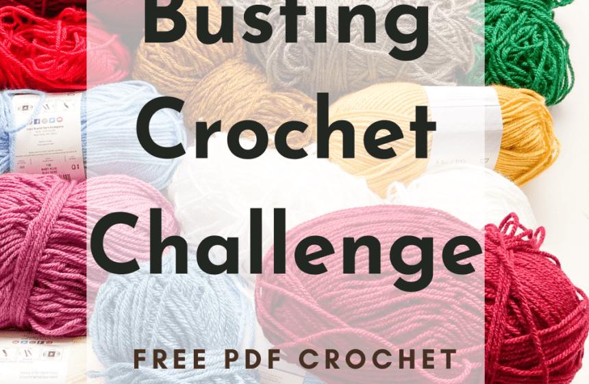 Stash Busting Challenge: Crochet Stash Busting Patterns