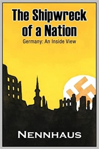 The Shipwreck of a Nation: Germany: An Inside View by H. Peter Nennhaus