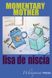 Momentary Mother by Lisa De Niscia