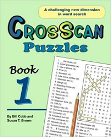 CrosScan Puzzles (A Challenging New Dimension in Word Search) by Bill Cobb, Susan T. Brown