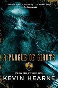 Plague of Giants (The Seven Kennings Book 1) by Kevin Hearne