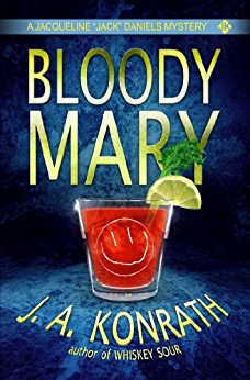 "Bloody Mary (Jacqueline ""Jack"" Daniels, Book 2) by J.A. Konrath"