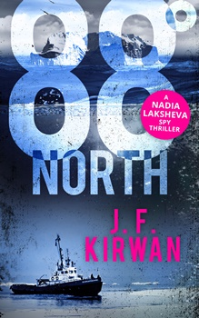 88° North (Nadia Laksheva Thriller Series #3) by J.F. Kirwan