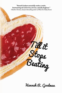 Till It Stops Beating (The Maddie Chronicles #4) by Hannah R. Goodman