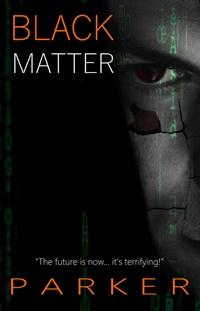 Black Matter by G.D. Parker