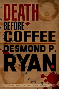 Death Before Coffee (Mike O'Shea #2) by Desmond P. Ryan