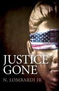Justice Gone by N. Lombardi, Jr.