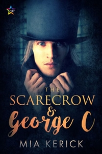 The Scarecrow & George C by Mia Kerick