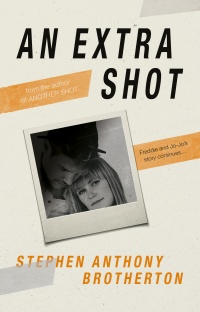 An Extra Shot by Stephen Anthony Brotherton