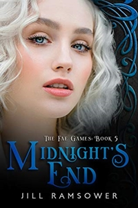 Midnight's End (The Fae Games #5) by Jill Ramsower
