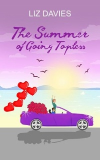 The Summer of Going Topless by Liz Davies