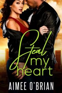 Steal My Heart by Aimee O'Brian