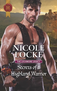 Secrets of a Highland Warrior (The Lochmore Legacy #4) by Nicole Locke