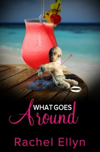 What Goes Around by Rachel Ellyn