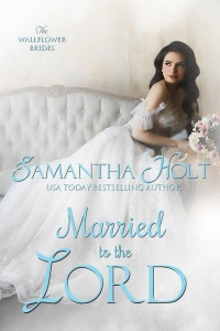 Married to the Lord (The Wallflower Brides, #2) by Samantha Holt
