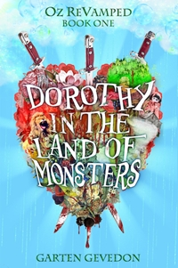 Dorothy in the Land of Monsters (Oz ReVamped, #1) by Garten Gevedon