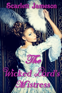 The Wicked Lord's Mistress (The Lord's Seduction Book #2) by Scarlett Jameson