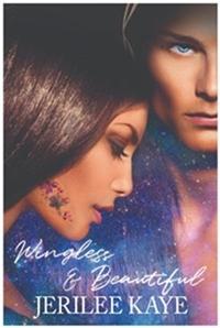 Wingless and Beautiful by Jerilee Kaye