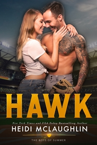 Hawk (The Boys of Summer, #4) by Heidi McLaughlin