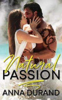 Natural Passion (Au Naturel Trilogy, Book 1) by Anna Durand
