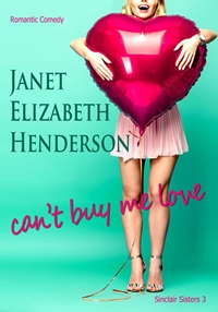 Can't Buy Me Love  (Sinclair Sisters Trilogy Book 3) by Janet Elizabeth Henderson
