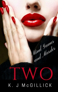 Two: Mind Games and Murder (Path of Deception and Betrayal, Book 2) by K. J. McGillick